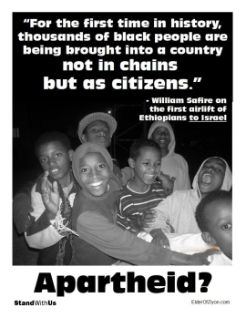 "APARTHEID? ""For the first time in history, thousands of black people are being brought into a country not in chains but as citizens"" - William Safire on the first airlift of Ethiopeans to Israel"