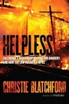 Christie Blatchford, 2010: Helpless: Caledonia's Nightmare of Fear And Anarchy, And How The Law Failed All of Us