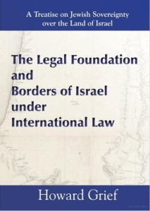 Howard Grief book: The Legal Foundation And Borders Of Israel Under International Law