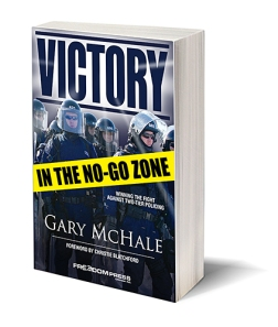 Gary McHale/Freedom Press Canada: 'Victory In The No-Go Zone: Winning The Fight Against Two-Tier Policing'